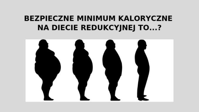 Jakie jest bezpieczne minimum kaloryczne na diecie?